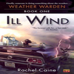 Review: Ill Wind by Rachel Caine (Weather Warden #1)