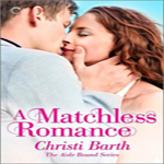 Review: A Matchless Romance by Christi Barth (Aisle Bound #4)