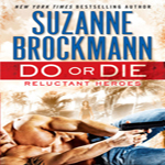 Anne Reviews:  Do or Die by Suzanne Brockmann (Reluctant Heroes #1)