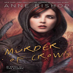 Early Review: Murder of Crows by Anne Bishop (The Others #2)