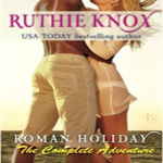 Anne Reviews:  Roman Holiday by Ruthie Knox (the complete adventure) plus giveaway