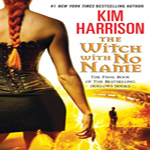 Anne Reviews: The Witch with No Name by Kim Harrison (The Hollows #13)