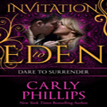 Anne Reviews: Dare to Surrender by Carly Phillips (Invitation to Eden, Dare to Love #3)