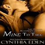 Thrifty Thursday Review – Mine to Take by Cynthia Eden (Mine #1)