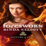 Early Review: Foresworn by Rinda Elliott (Sisters of Fate #3)